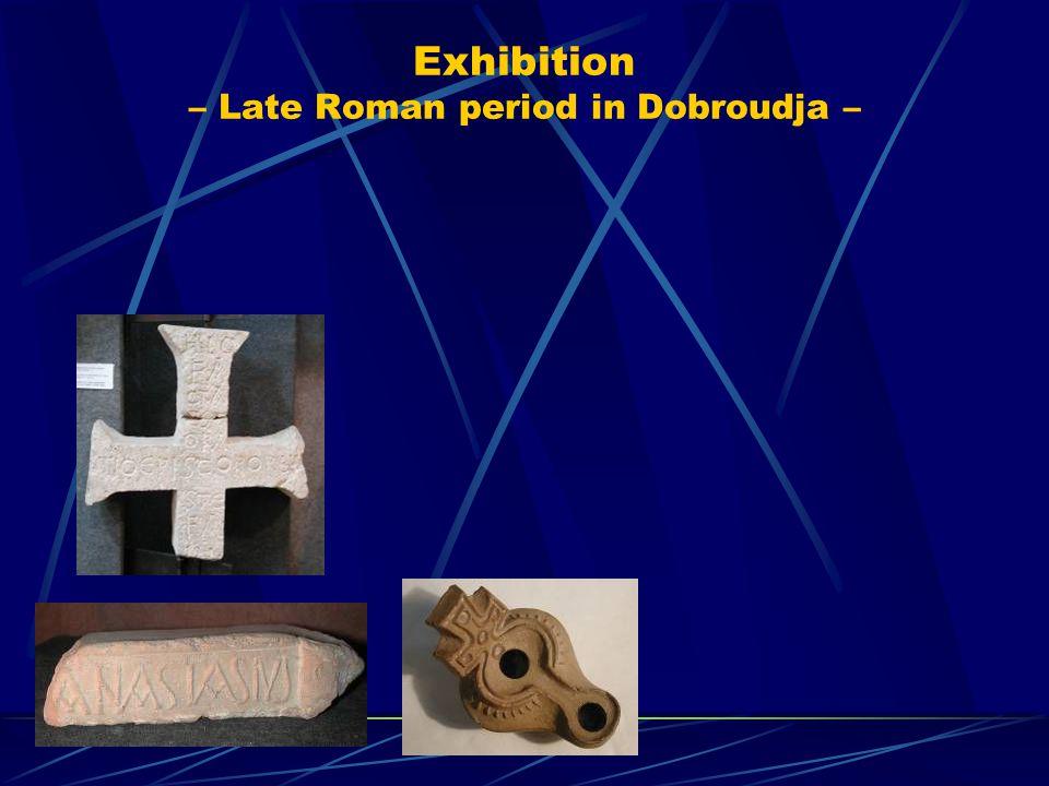 Exhibition – Late Roman period in Dobroudja –