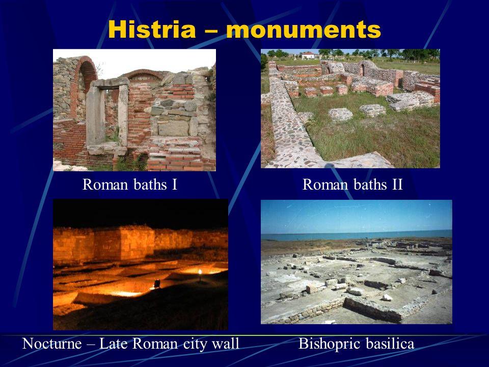 Histria – monuments Nocturne – Late Roman city wallBishopric basilica Roman baths IRoman baths II