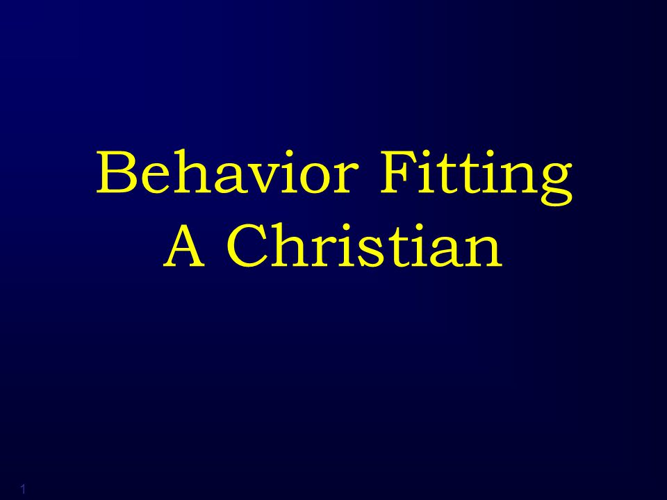 1 Behavior Fitting A Christian