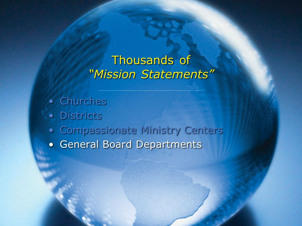 Thousands of Mission Statements Churches Districts Compassionate Ministry Centers General Board Departments Churches Districts Compassionate Ministry Centers General Board Departments