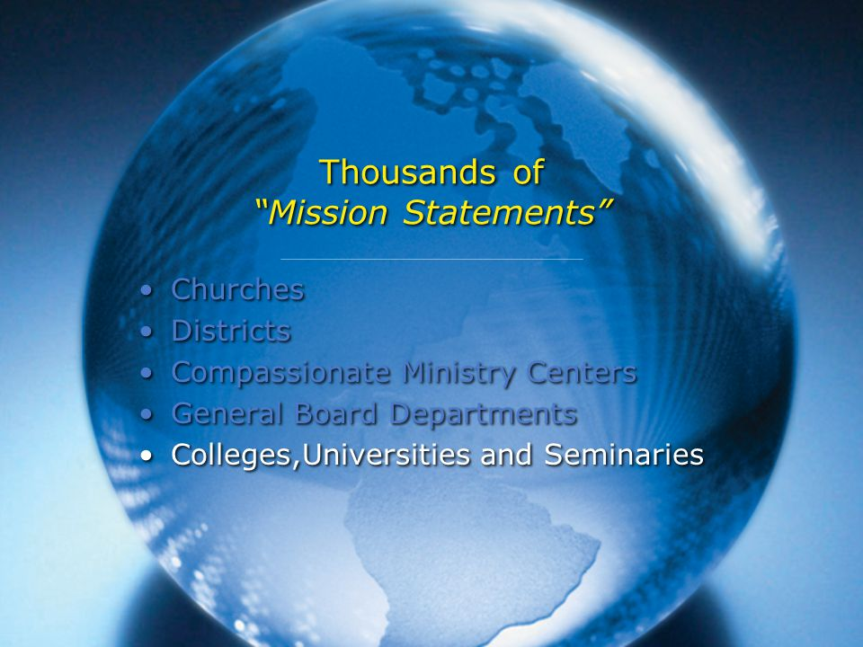 Thousands of Mission Statements Churches Districts Compassionate Ministry Centers General Board Departments Colleges,Universities and Seminaries Churches Districts Compassionate Ministry Centers General Board Departments Colleges,Universities and Seminaries