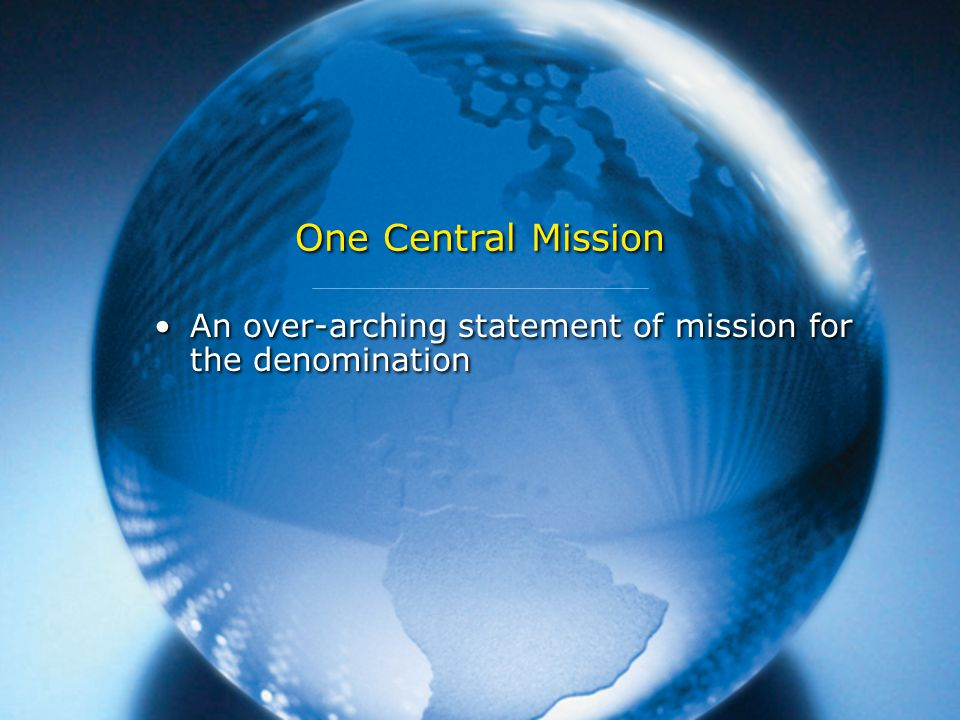 An over-arching statement of mission for the denomination