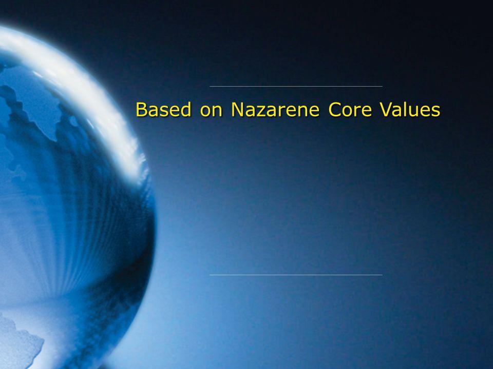 Based on Nazarene Core Values