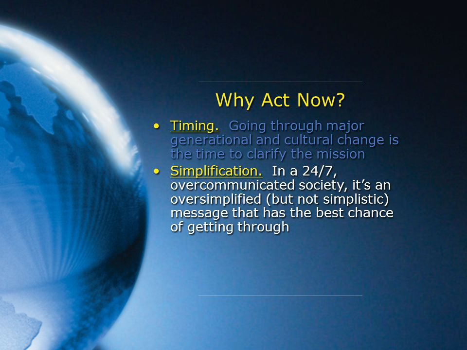 Why Act Now. Timing.