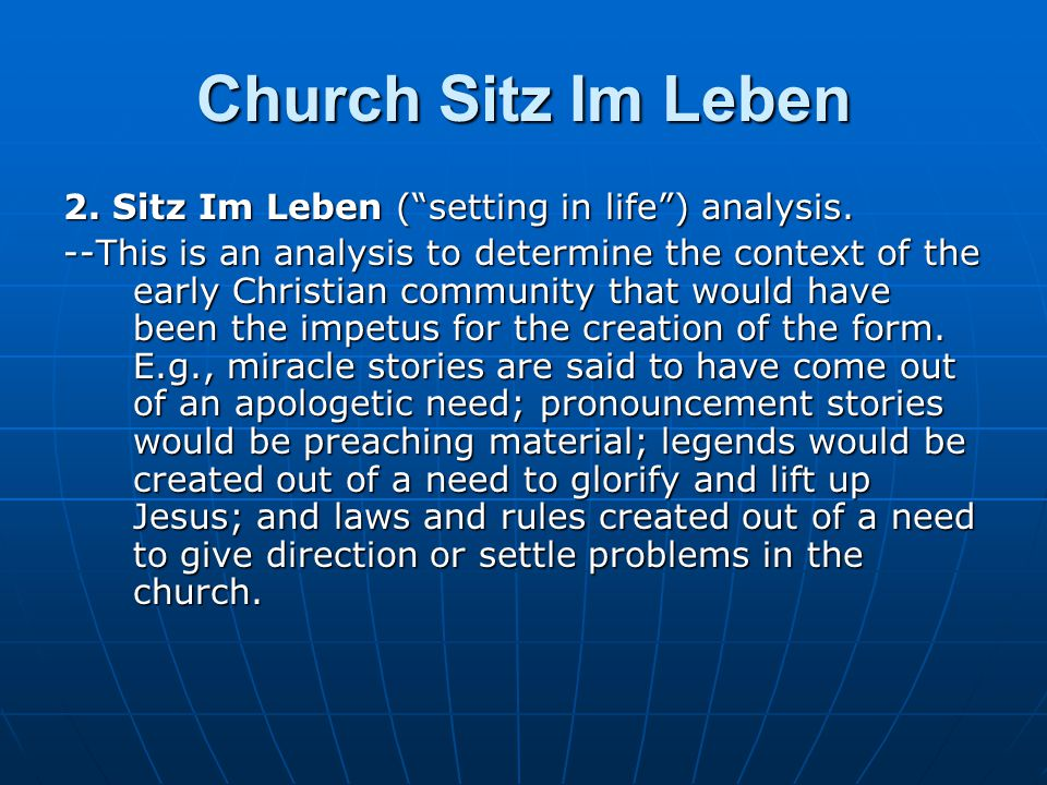 """Church Sitz Im Leben 2. Sitz Im Leben (""""setting in life"""") analysis. --This is an analysis to determine the context of the early Christian community th"""