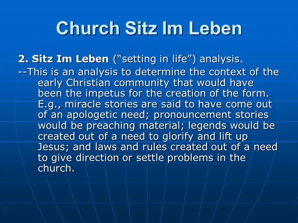 Church Sitz Im Leben 2.Sitz Im Leben ( setting in life ) analysis.