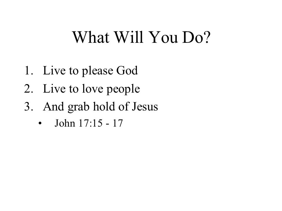 What Will You Do.