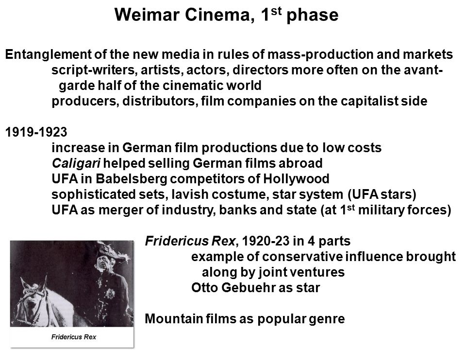 Weimar Cinema To fully understand Weimar Cinema one has to look at its precarious position between art, politics and entertainment.