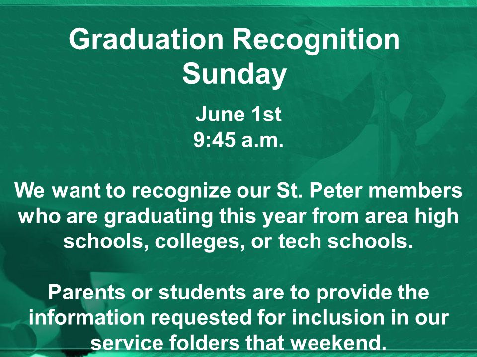 Graduation Recognition Sunday June 1st 9:45 a.m. We want to recognize our St.