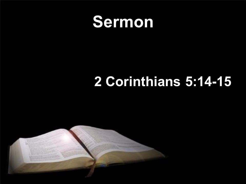 Sermon 2 Corinthians 5:14-15