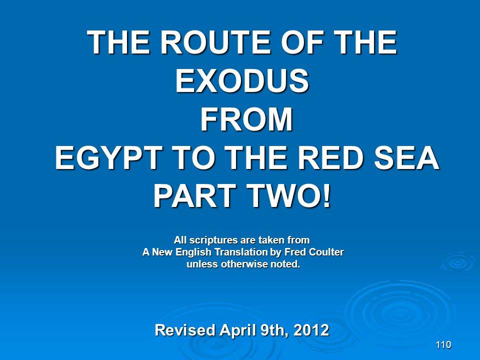 110 THE ROUTE OF THE EXODUS FROM EGYPT TO THE RED SEA PART TWO.