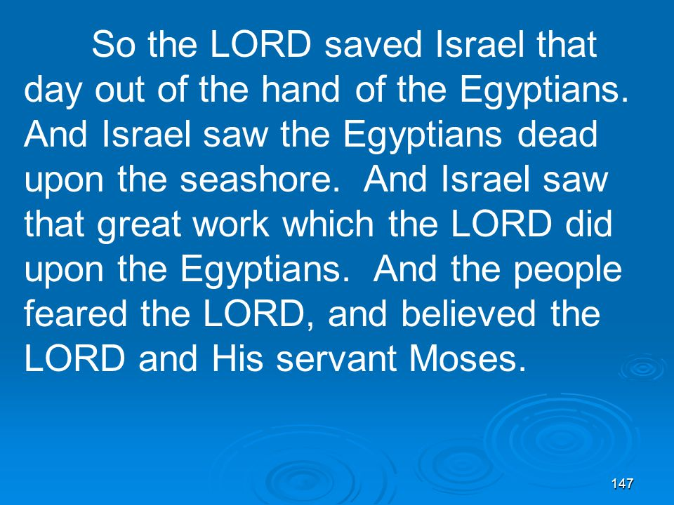 147 So the LORD saved Israel that day out of the hand of the Egyptians.