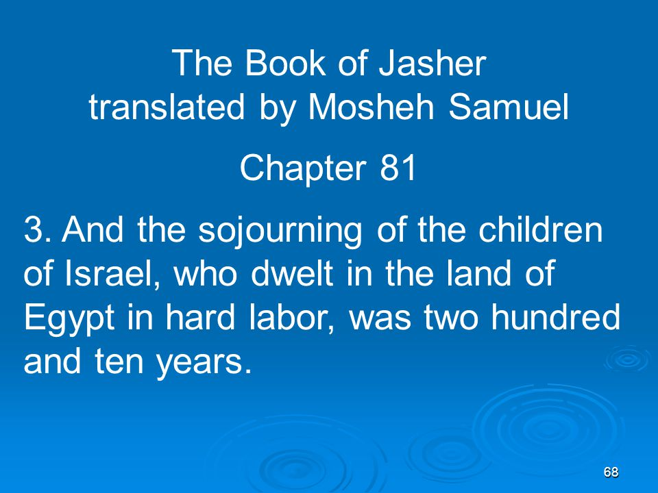 68 The Book of Jasher translated by Mosheh Samuel Chapter 81 3.