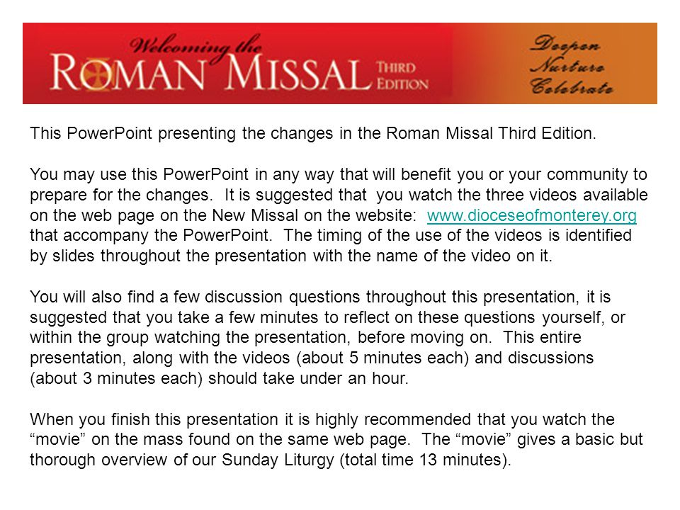 This PowerPoint presenting the changes in the Roman Missal Third Edition.