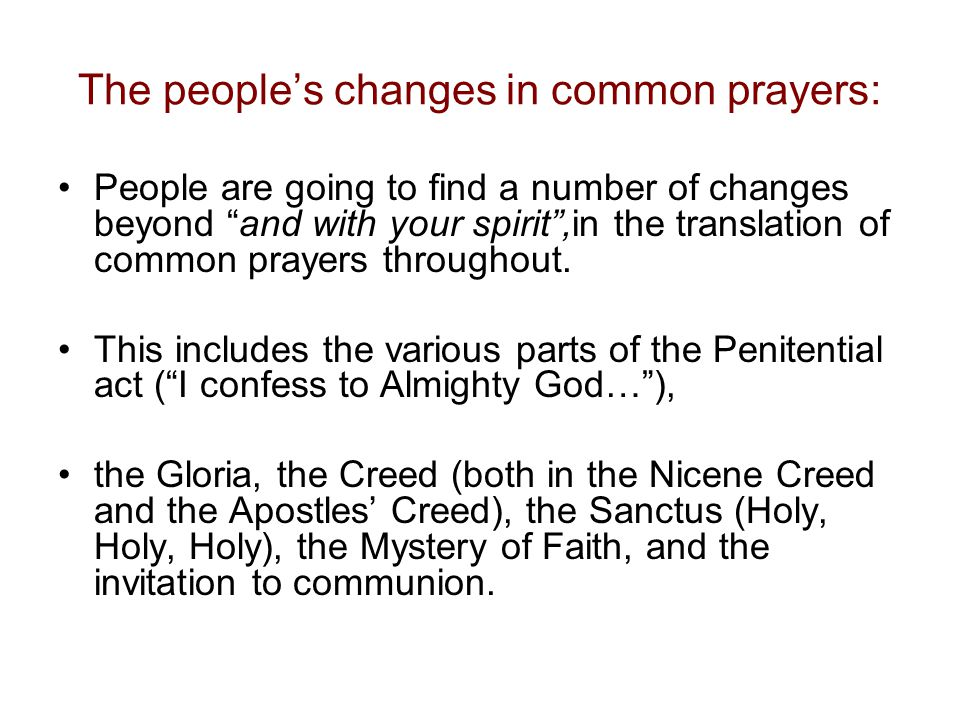 The people's changes in common prayers: People are going to find a number of changes beyond and with your spirit ,in the translation of common prayers throughout.