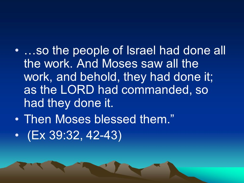 …so the people of Israel had done all the work.