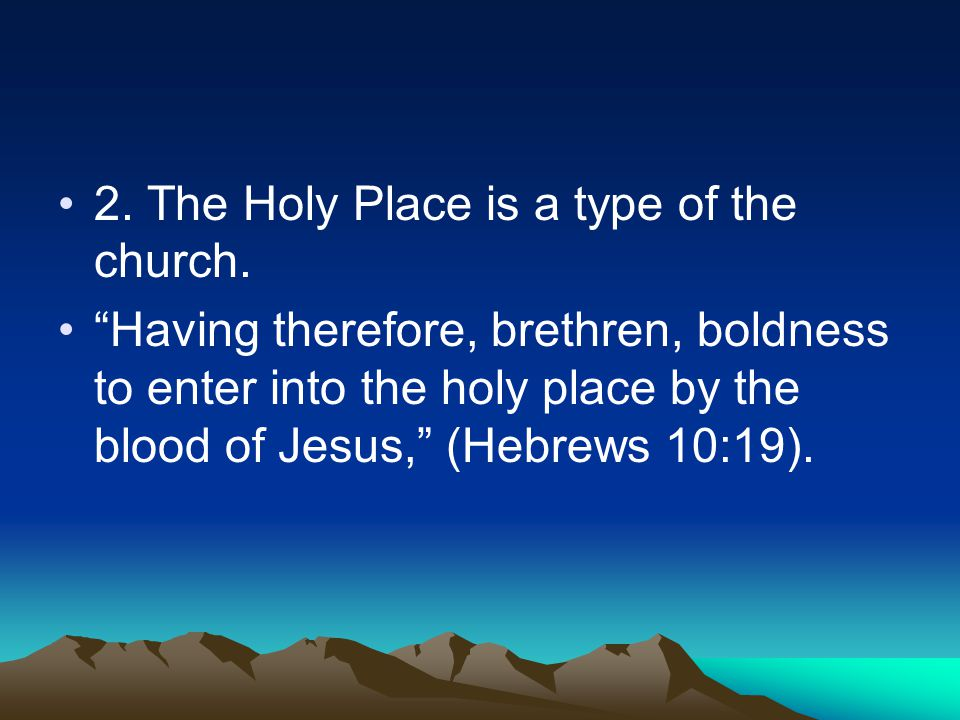 2. The Holy Place is a type of the church.