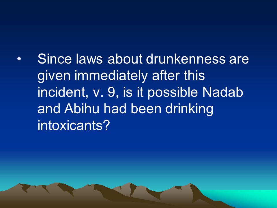 Since laws about drunkenness are given immediately after this incident, v.