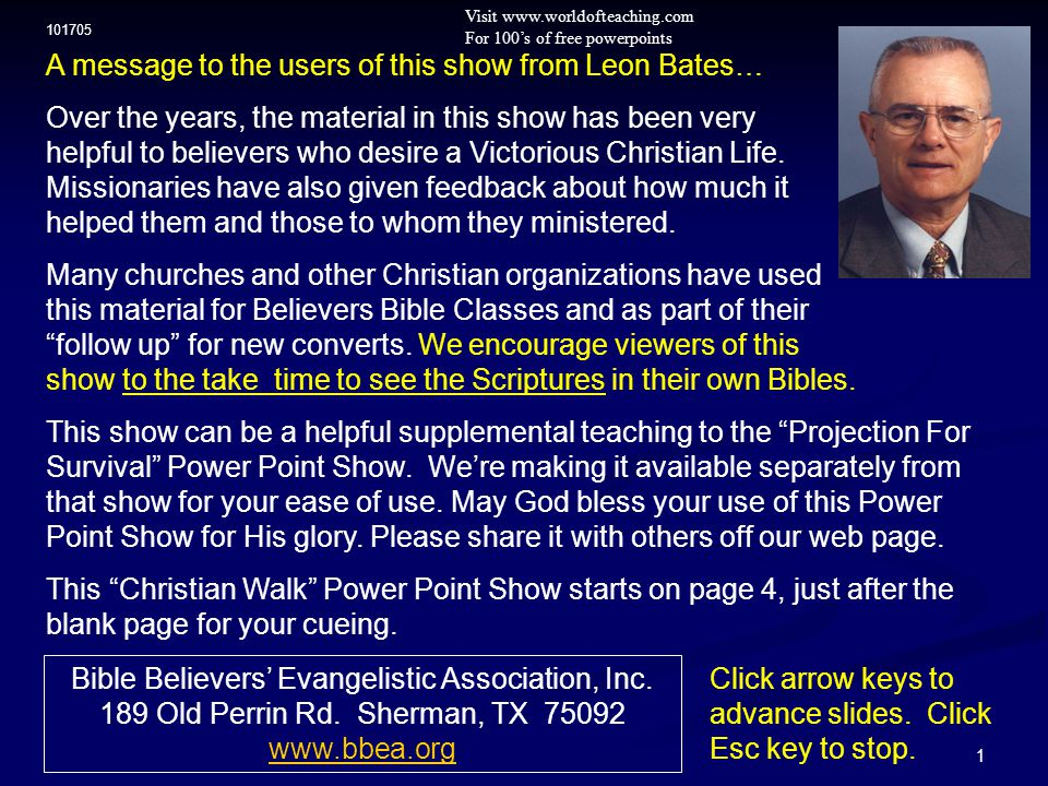 1 A message to the users of this show from Leon Bates… Over the years, the material in this show has been very helpful to believers who desire a Victo