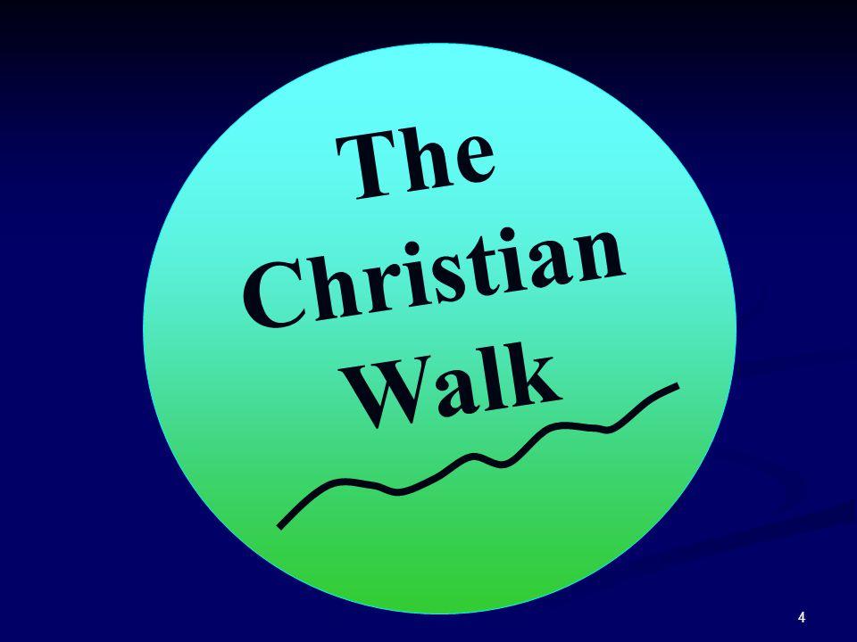 4 The Christian Walk