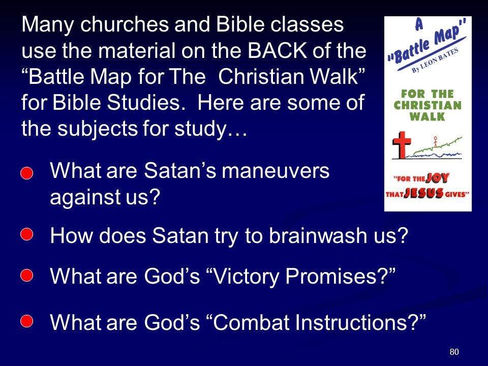 """80 Many churches and Bible classes use the material on the BACK of the """"Battle Map for The Christian Walk"""" for Bible Studies. Here are some of the sub"""