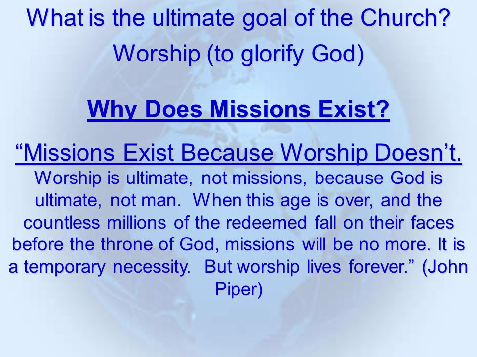 Worship is the Goal and Fuel of Missions.