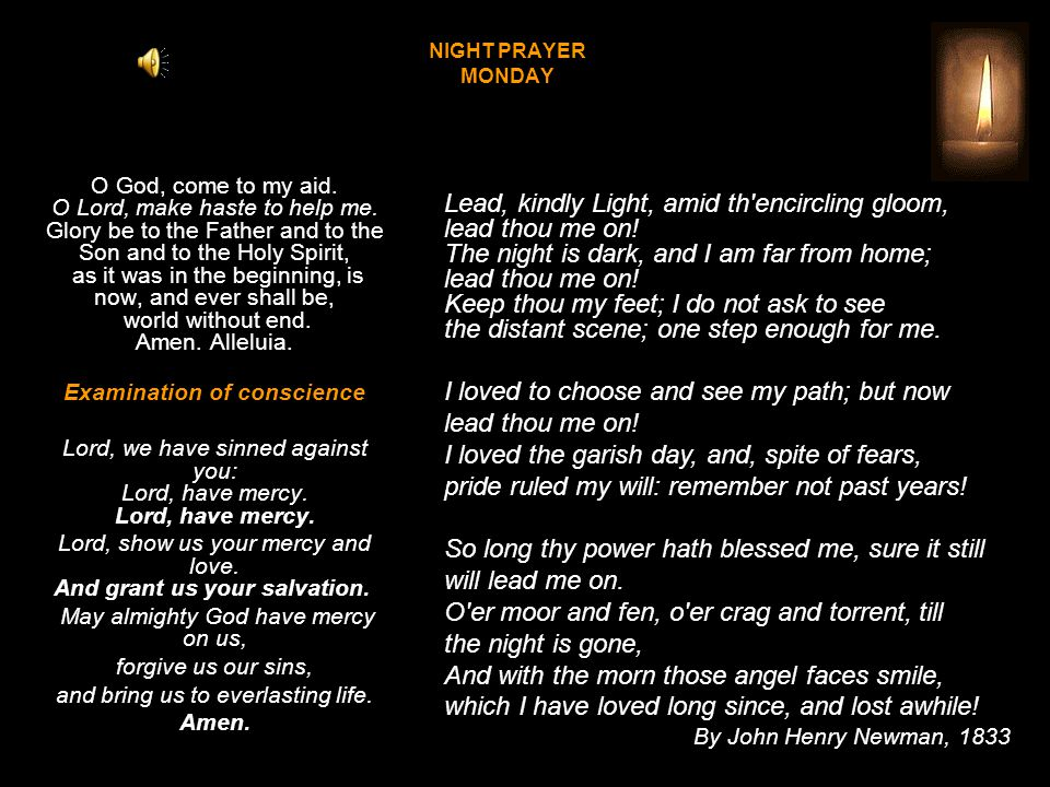 NIGHT PRAYER MONDAY O God, come to my aid.O Lord, make haste to help me.
