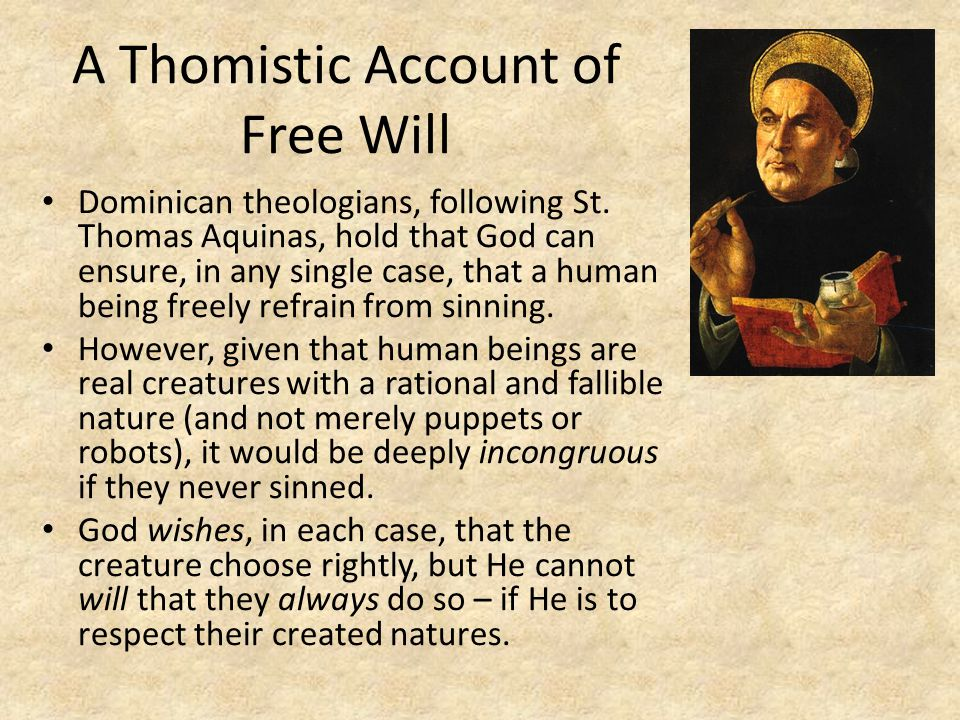 A Thomistic Account of Free Will Dominican theologians, following St.