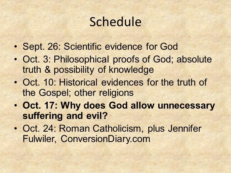 Schedule Sept.26: Scientific evidence for God Oct.