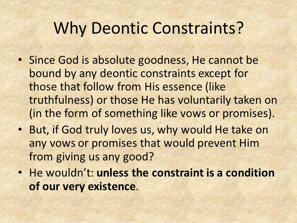 Why Deontic Constraints.