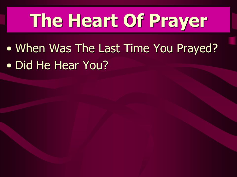 When Was The Last Time You Prayed When Was The Last Time You Prayed.