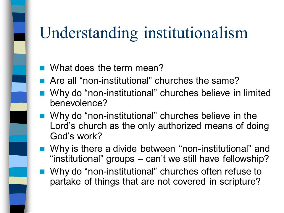 Understanding institutionalism What does the term mean.