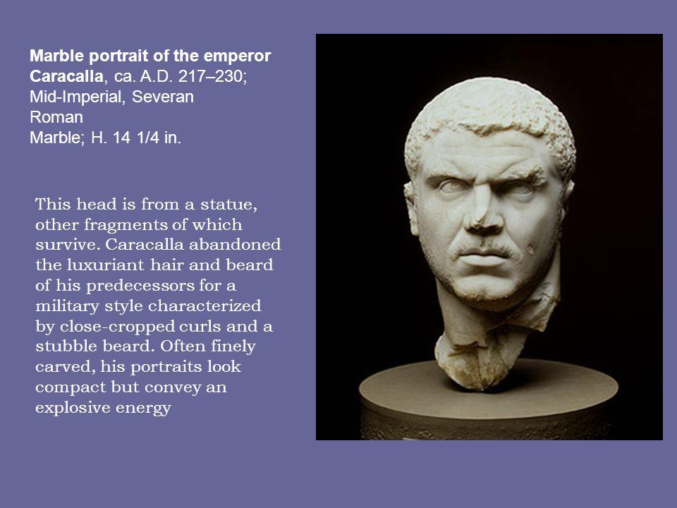 Marble portrait of the emperor Caracalla, ca.A.D.