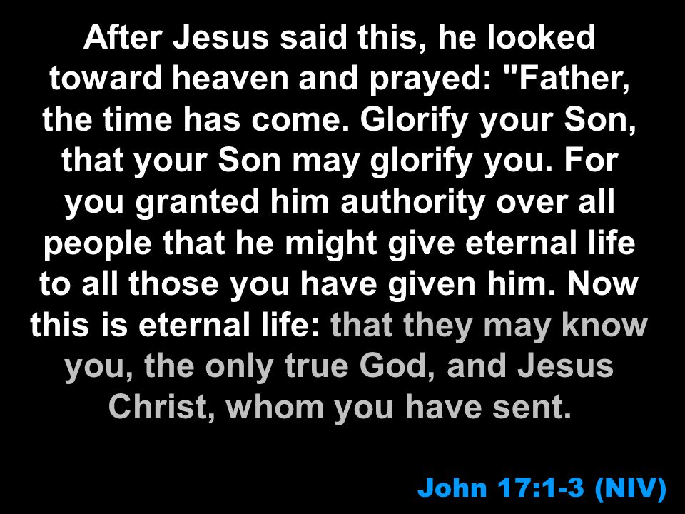 After Jesus said this, he looked toward heaven and prayed: Father, the time has come.