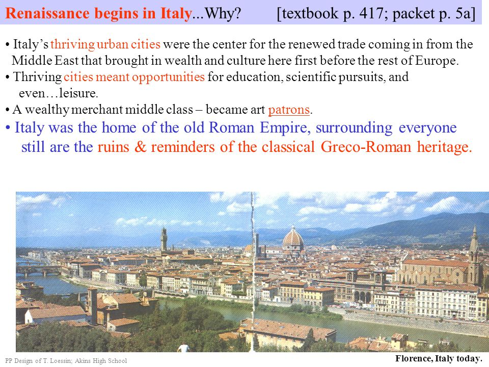 Italy's thriving urban cities were the center for the renewed trade coming in from the Middle East that brought in wealth and culture here first befor