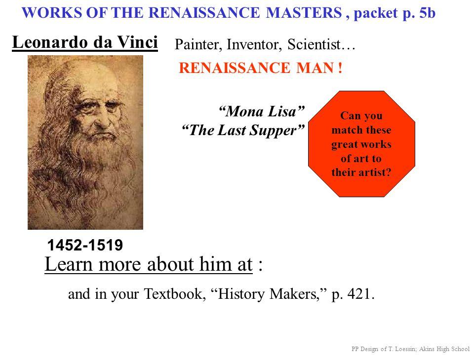 "WORKS OF THE RENAISSANCE MASTERS, packet p. 5b Leonardo da Vinci ""Mona Lisa"" ""The Last Supper"" 1452-1519 Painter, Inventor, Scientist… RENAISSANCE MAN"