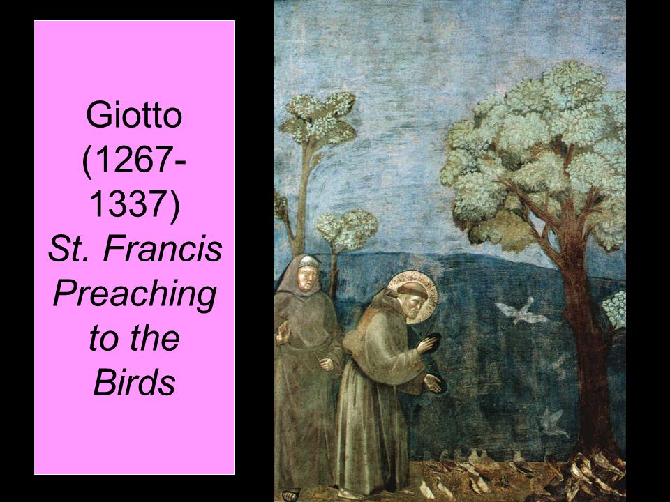 Giotto (1267- 1337) St. Francis Preaching to the Birds