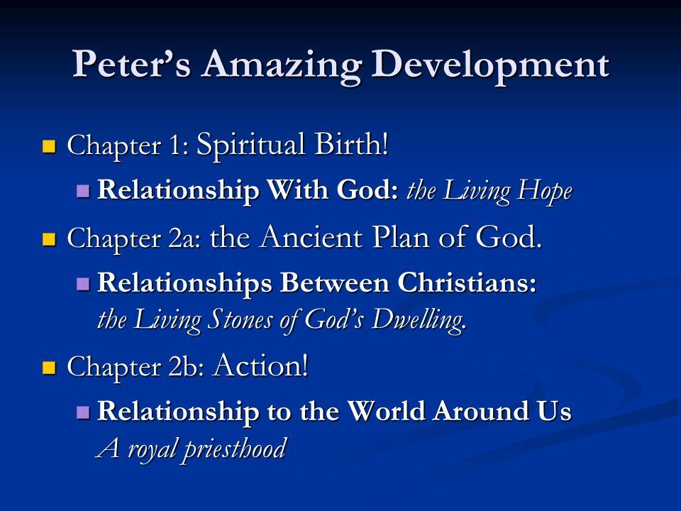 Peter's Amazing Development Chapter 1: Spiritual Birth.