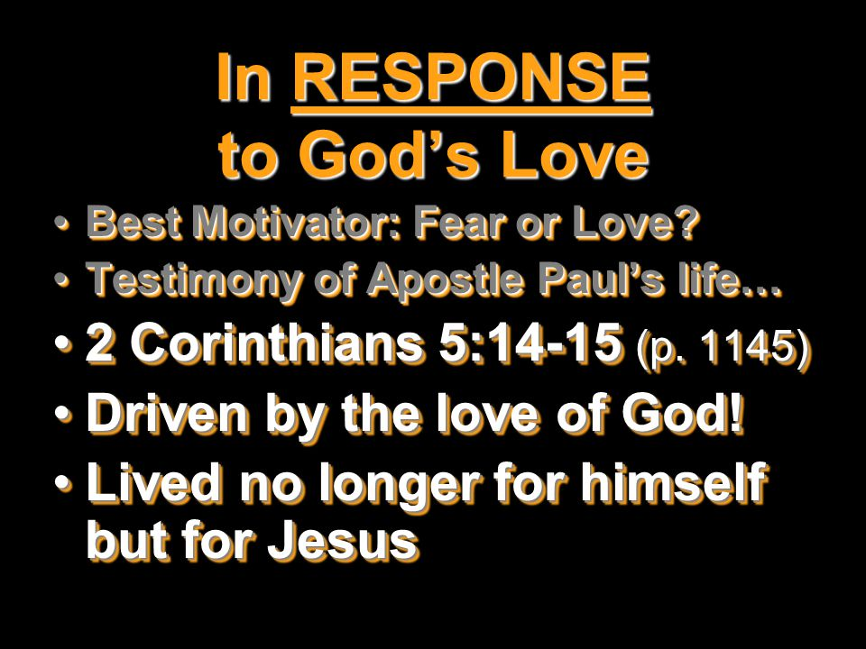 In RESPONSE to God's Love Best Motivator: Fear or Love?Best Motivator: Fear or Love.