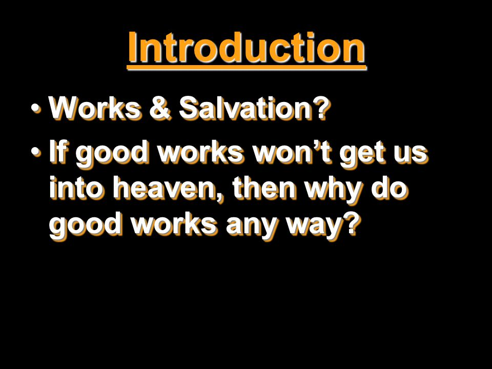 Introduction Works & Salvation Works & Salvation.