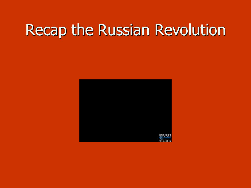 Recap the Russian Revolution