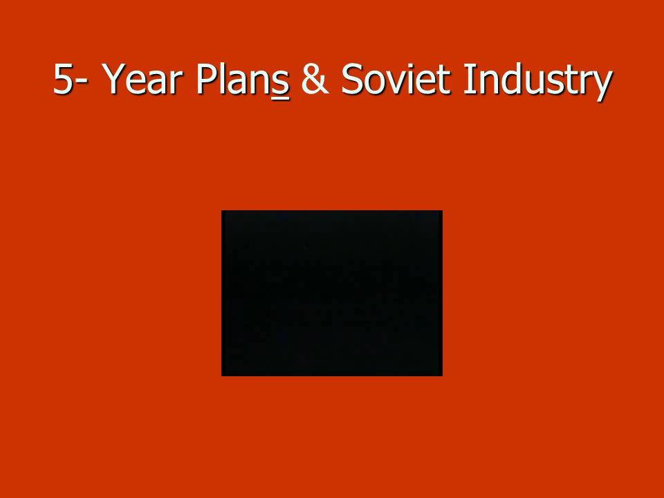 5- Year PlansSoviet Industry 5- Year Plans & Soviet Industry