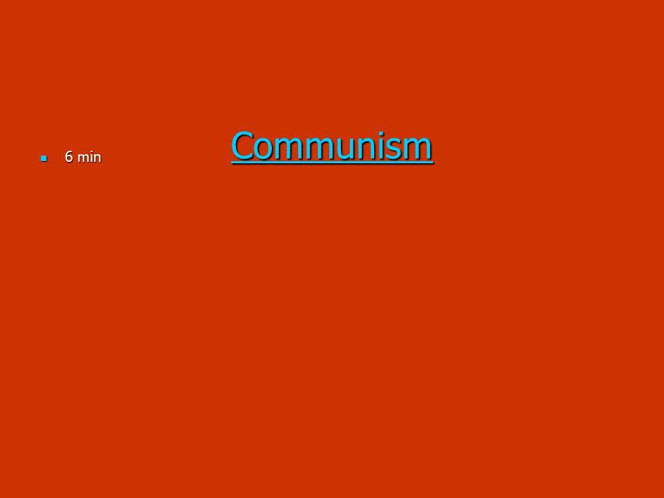 Communism 6 min 6 min
