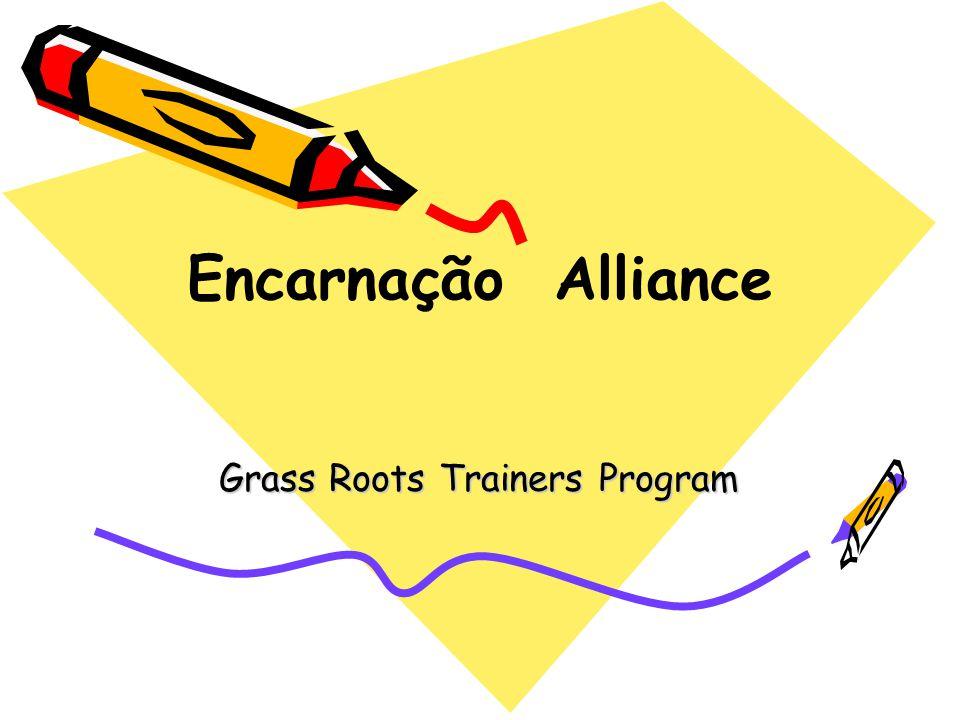 Encarnação Alliance Grass Roots Trainers Program