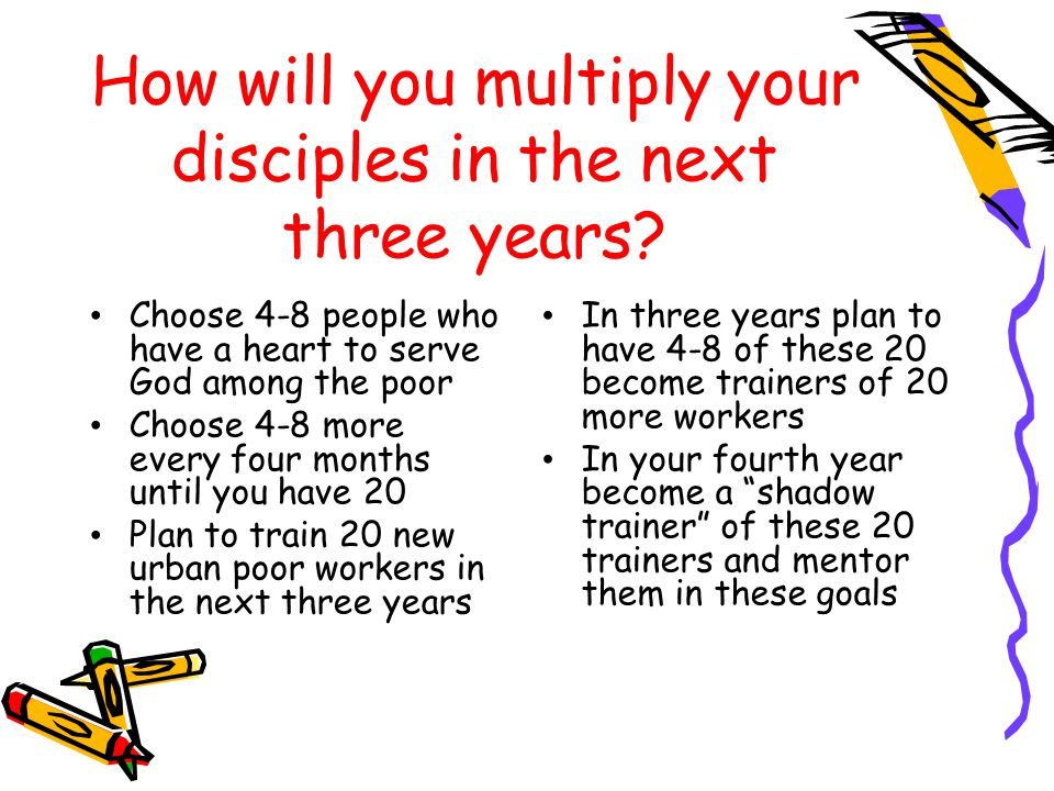 How will you multiply your disciples in the next three years.