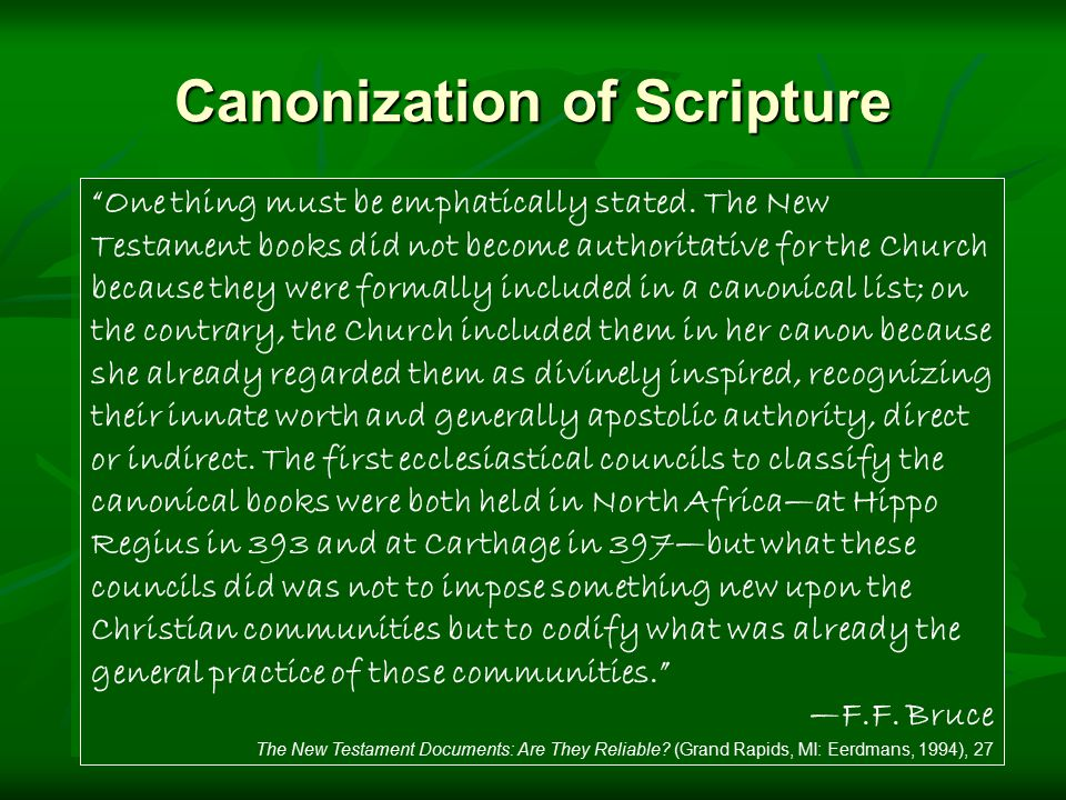 Canonization of Scripture One thing must be emphatically stated.