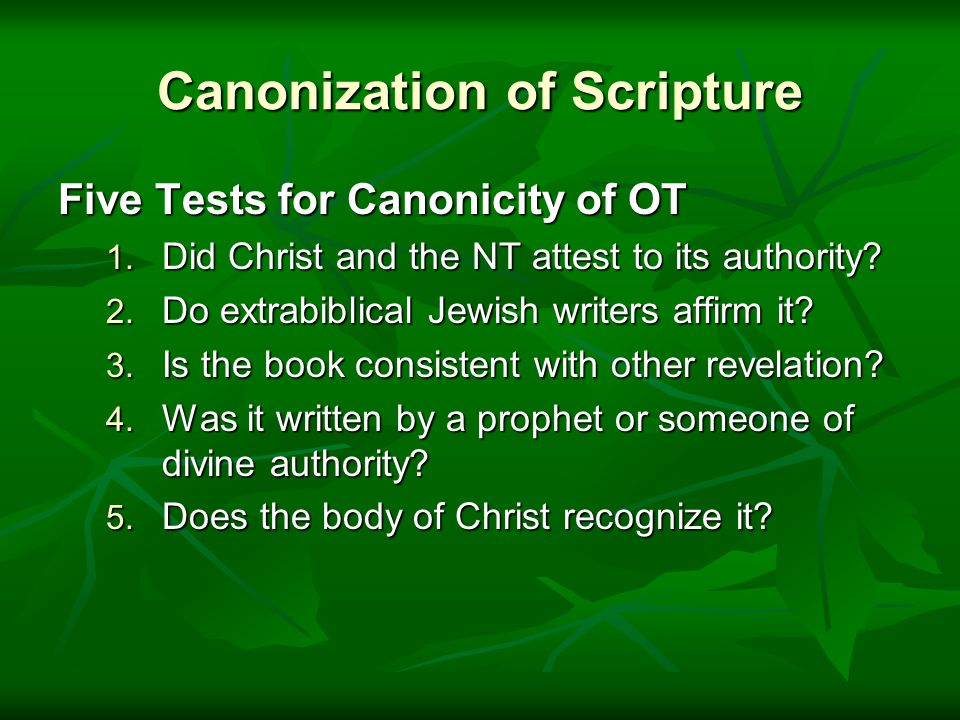 Canonization of Scripture Five Tests for Canonicity of OT 1.