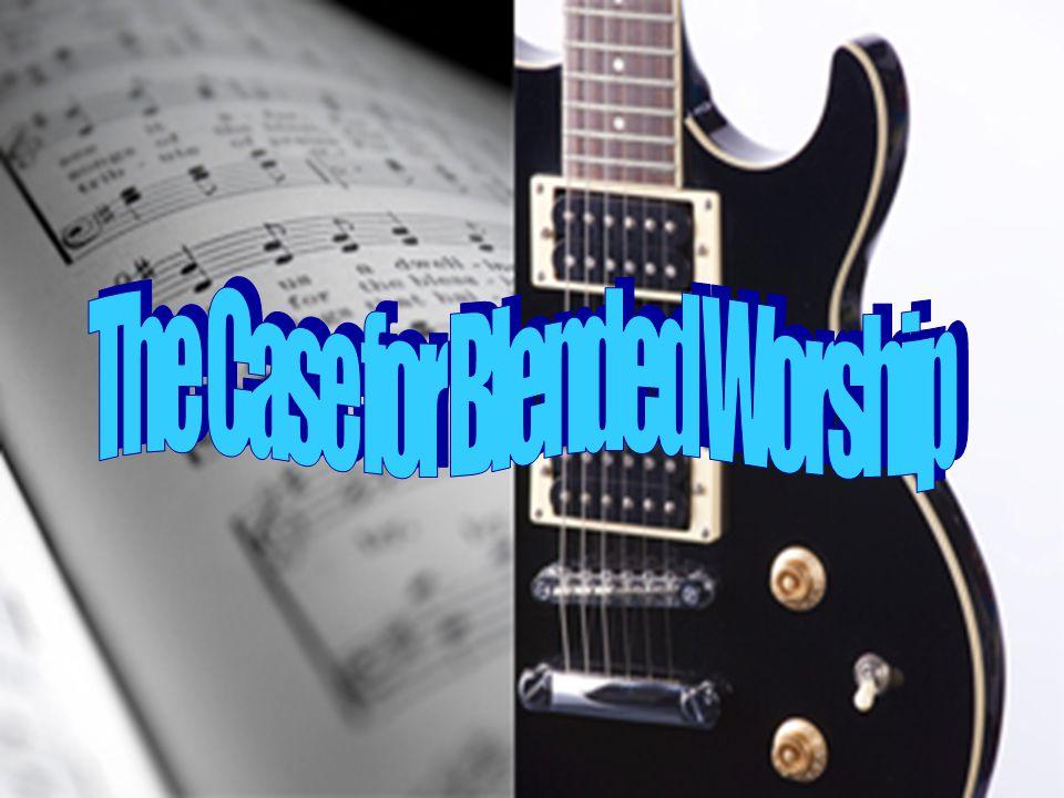 The Case for Blended Worship 2.