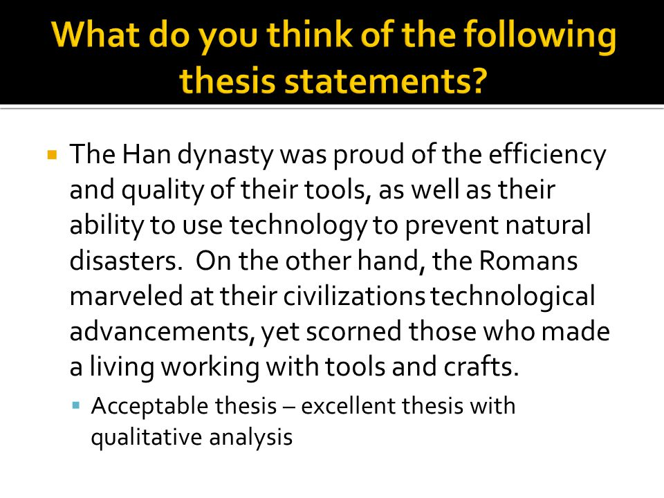  The Han dynasty was proud of the efficiency and quality of their tools, as well as their ability to use technology to prevent natural disasters. On
