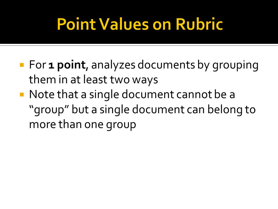 """ For 1 point, analyzes documents by grouping them in at least two ways  Note that a single document cannot be a """"group"""" but a single document can be"""